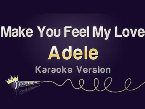 Adele - Make You Feel My Love (Karaoke Version) - видеоклип на песню