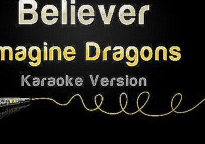Imagine Dragons - Believer (Karaoke Version) - видеоклип на песню