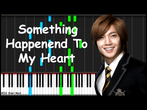 BOF - Something Happenend To My Heart Piano midi - видеоклип на песню