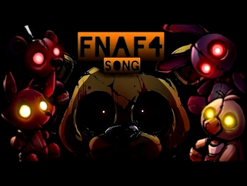 MiatriSs - Five Nights At Freddy's 4 Song - FNAF 4 Original Song - видеоклип на песню
