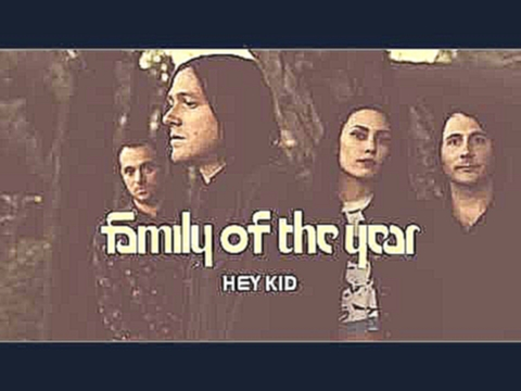 "<span aria-label=""Family of the Year - Hey Kid [Official HD Audio] &#x410;&#x432;&#x442;&#x43E;&#x440;: FamilyoftheYear 3 &#x433;&#x43E;&#x434;&#x430; &#x43D;&#x430;&#x437;&#x430;&#x434; 4 &#x43C;&#x438;&#x43D;&#x443;&#x442;&#x44B; 1 &#x441;&#x435;&#x43A; - видеоклип на песню"