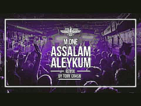 M. One - Assalam aleykum (rmx by Tony Crash) - видеоклип на песню