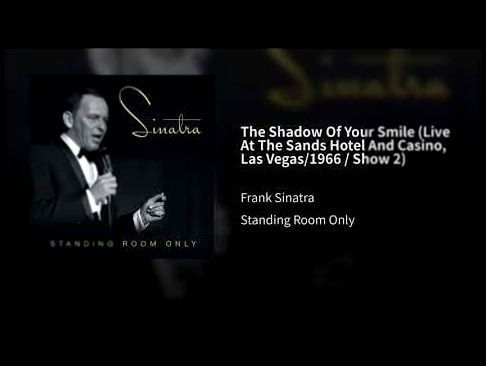"<span aria-label=""The Shadow Of Your Smile (Live At The Sands Hotel And Casino, Las Vegas/1966 / Show 2) &#x410;&#x432;&#x442;&#x43E;&#x440;: Frank Sinatra - Topic 7 &#x43C;&#x435;&#x441;&#x44F;&#x446;&#x435;&#x432; &#x43D;&#x430;&#x437;&#x430;&#x434; 2 & - видеоклип на песню"
