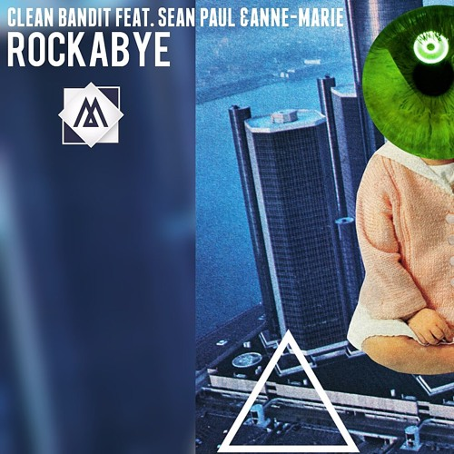 Clean Bandit feat. Sean Paul, Anne-Marie Rockabye (feat. Anne-Marie & Sean Paul)