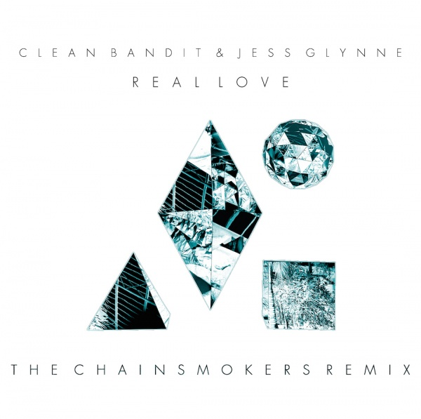 Clean Bandit, Jess Glynne Real Love ( Chainsmokers Remix)