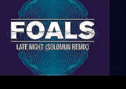"<span aria-label=""Foals - Late Night (Solomun Remix) &#x410;&#x432;&#x442;&#x43E;&#x440;: Foals 5 &#x43B;&#x435;&#x442; &#x43D;&#x430;&#x437;&#x430;&#x434; 8 &#x43C;&#x438;&#x43D;&#x443;&#x442; 25 &#x441;&#x435;&#x43A;&#x443;&#x43D;&#x434; 36&#xA0;706&#xA - видеоклип на песню"