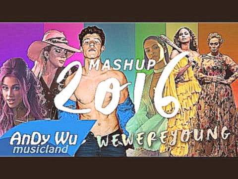 "<span aria-label=""MASHUP 2016 ""WE WERE YOUNG"" (Best 90 Pop Songs) - 2016 Year-End Mashup by #AnDyWuMUSICLAND Автор: AnDyWuMUSICLAND 2 года назад 9 ми - видеоклип на песню"